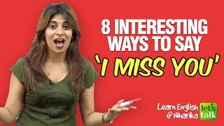English Speaking Lesson - 8 Interesting Ways to Say 'I Miss You' | Learn English With Niharika