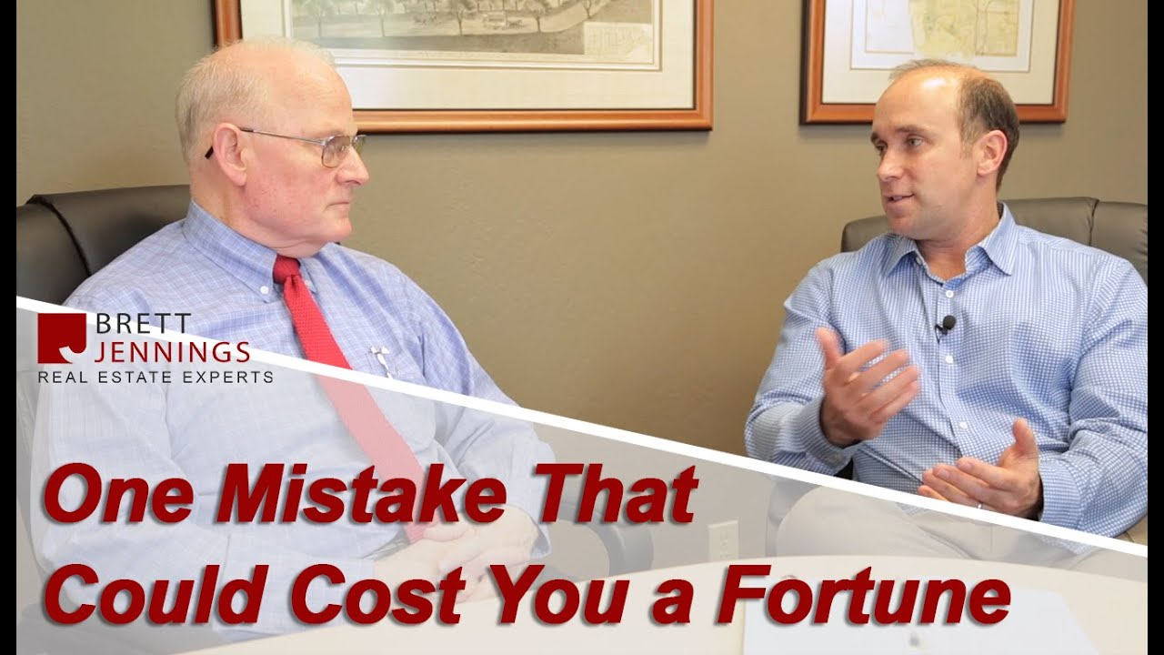 One Real Estate Mistake That Can Cost You a Fortune