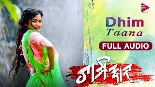 Full Audio: Dhim Taana-Official | Champion | Archita | Arpita Choudhuri