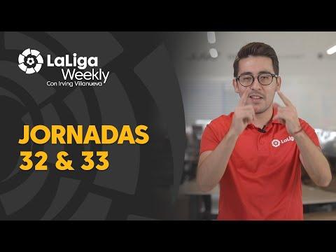 LaLiga Weekly: Jornadas 32 y 33