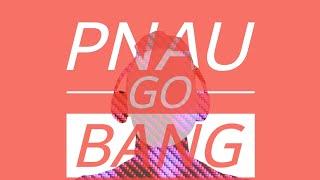 P.N.A.U   Go Bang