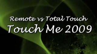 Remote vs Total Touch - Touch Me 2009