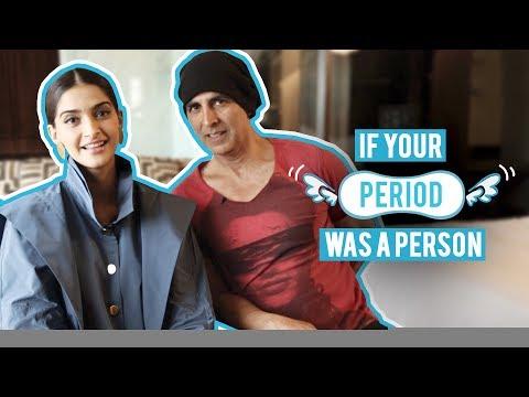 If Your Period Was A Person | Akshay Kumar & Sonam Kapoor | MissMalini