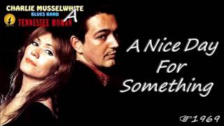 Charlie Musselwhite - A Nice Day For Something (Kostas A~171)