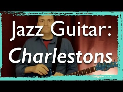 Jazz Guitar Lesson: Charlestons Rhythms Swing Exercises - for Jazz Guitar Chords and Comping