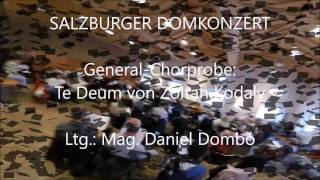 Salzburger Domkonzert - Probe: Kodaly Te Deum