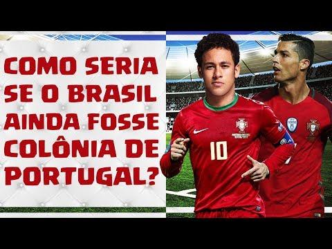 E se o Brasil ainda fosse Colónia de Portugal?