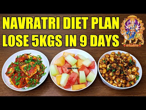 Navratri Diet Plan to Lose 5Kgs in 9 Days   Navratri Diet Plan for Weight Loss