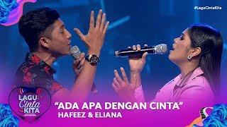 Hafeez & Eliana - Ada Apa Dengan Cinta | Lagu Cinta Kita (2019)