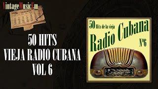 50 Hits de la Vieja Radio Cubana – Volumen #6. (Álbum Completo)