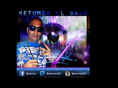 Bory Pa - Retumba el bajo produced Pichy Boy & Skaary Y Barto (el lapiz de acero)