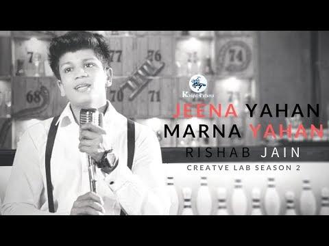 Mera Naam Joker - Jeena Yahan Marna Yahan    Rishab Jain   Creative Lab Season 2   Knight Pictures