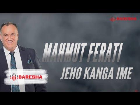 Mahmut Ferati - Jeho kanga ime