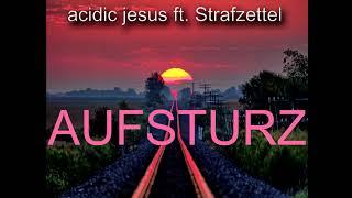 acidic jesus - AUFSTURZ [OFFICIAL AUDIO] feat. Strafzettel (prod. by Zydro21)