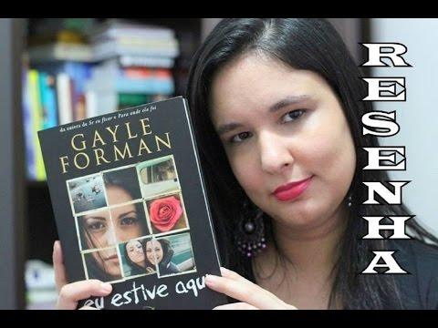 Eu estive aqui | Autora: Gayle Forman | Aventura Literária