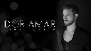 Mihai Chitu   Dor Amar (Prod. By DOMG) Official Video