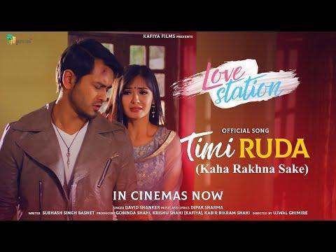 Timi Ruda (Kaha Rakhne Sake ) - LOVE STATION - Movie Official Song | Pradeep Khadka, Jassita Gurung