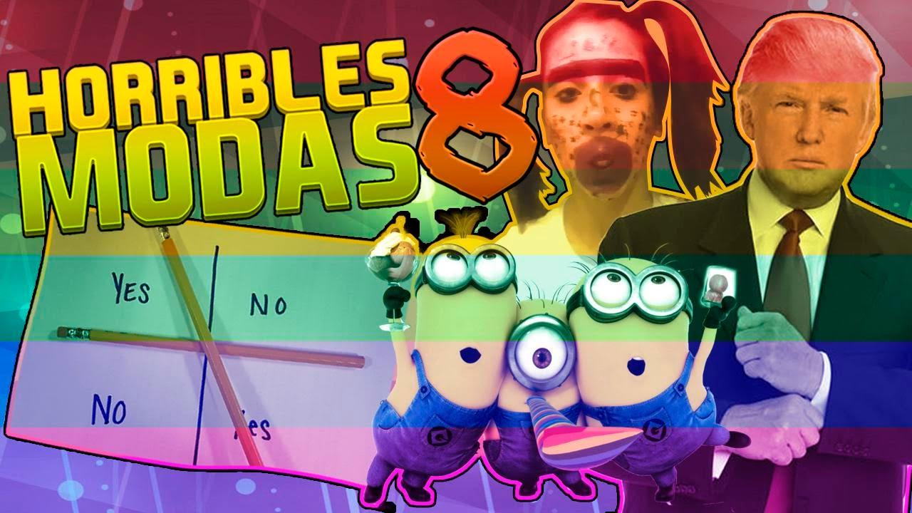 ¡HORRIBLES MODAS 8!