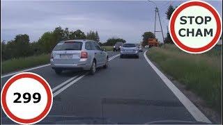 Stop Cham #299 - Niebezpieczne i chamskie sytuacje na drogach