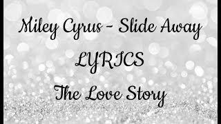 Miley Cyrus   SLIDE AWAY (Lyrics) HQHD Auido Lyrics