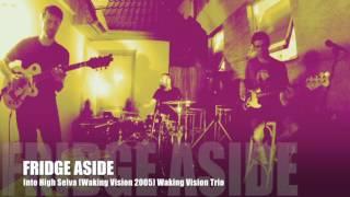 Video FRIDGE ASIDE Into High Selva ( Waking Vision 2005 ) Waking Visio