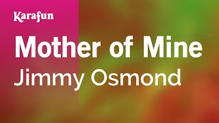 Karaoke Mother Of Mine   Jimmy Osmond *