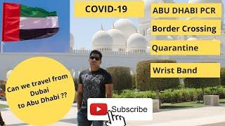 Travelling to Abu Dhabi I From Dubai I From India I Cross Border Process I PCR Test I Quarantine I