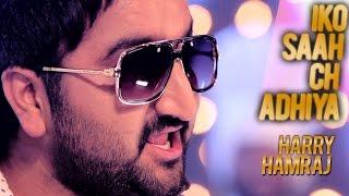 Iko Saah Ch Adhiya Aah Chak  Harry Hamraj