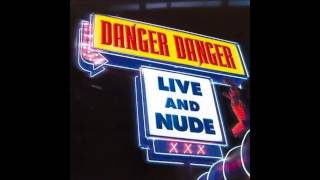 Danger Danger - Naughty Naughty (Live and Nude!)