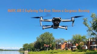 DJI Mavic Air 2 Exploring the River Shores A Gorgeous Morning - Part 2