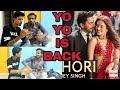 Yo Yo Honey Singh Is back   DIL CHORI (Video) Simar Kaur, Ishers   Sonu Ke Titu Ki Sweety