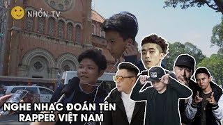 Nghe nhạc đoán tên rapper Việt Nam | Nhổn TV