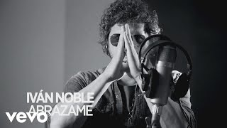 Ivan Noble   Abrazame (Lyric Video)