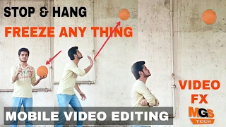 Kinemaster tutorial ! How to freeze anything in video time effect video editing 2017 hindi/urdu