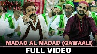 Madad Al Madad(Qawaali) - Full Video | Dongri Ka Raja