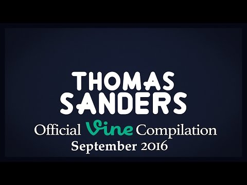 Thomas Sanders Vine Compilation   September 2016