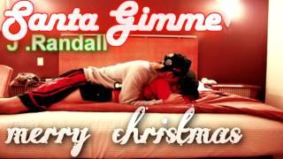 Santa Gimme - J. Randall