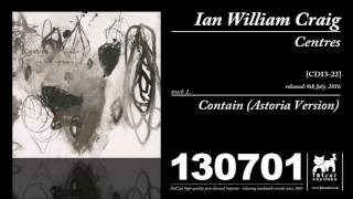 Ian William Craig - Contain [Astoria Version] (Centres)