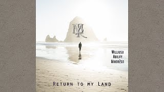 WILLIUSU / ABILIFY / MINOR2GO / RIVESINTHE - Return to my Land
