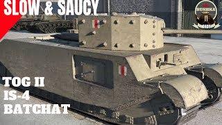 TOG 2 - IS4 - Batchat Fun guns & tight buns World of Tanks Blitz