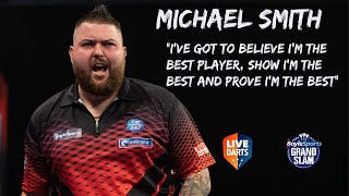 "Michael Smith: ""I've got to believe I'm the best player, show I'm the best and prove I'm the best"""