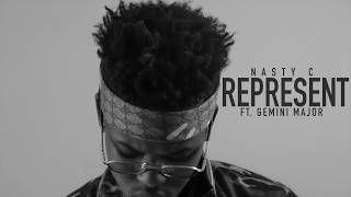 Nasty_C   Represent (Ft. Gemini Major) [Official Audio]