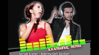 İlkan Günüç & Sertap Erener - Aldırma Deli Gönlüm (Remix)