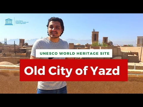 Old City of Yazd, Iran - Exploring a World Heritage City in the Middle of Desert [UNESCO]