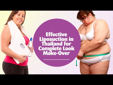 Effective Liposuction in Thailand for Complete Look Make-Over