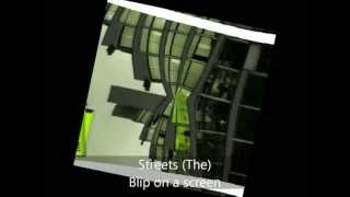 Streets (The) - Computers and Blues - Blip on a screen