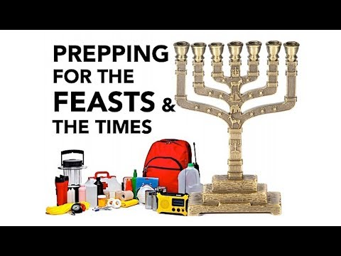 Prepping for the Feasts and the Times