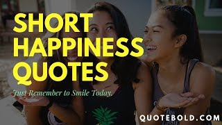 50 Short Happiness Quotes [Images]
