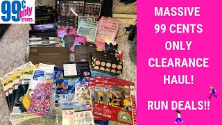 MASSIVE 99 CENTS ONLY STORE CLEARANCE HAUL~MAKEUP TOYS & MORE~ MUST WATCH RUN 🏃🏽♀️ DEALS!!