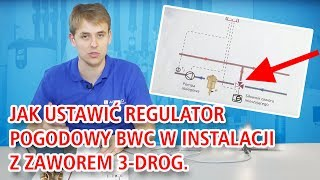 Jak ustawić regulator pogodowy BWC w instalacji z zaworem 3-drog. w funkcji ochrony powrotu